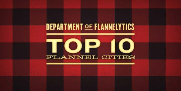 Department of Flannelytics - Top 10 Flannel Cities