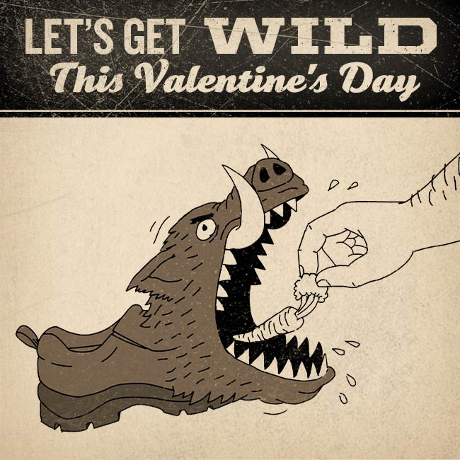 "Valentine featuring Wild Boar Mocs says ""Let's Get Wild This Valentine's Day"""
