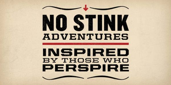 No Stink Adventures - Inspired by Those Who Perspire