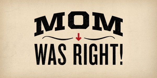 Mother's Day Quotes #MomWasRight
